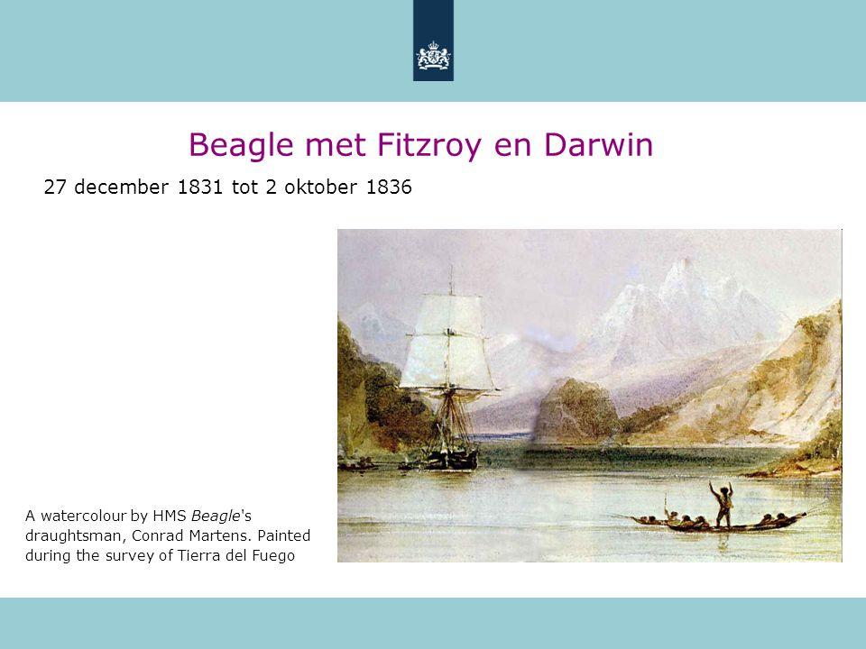 Beagle met Fitzroy en Darwin 27 december 1831 tot 2 oktober 1836 A watercolour by HMS Beagle's draughtsman, Conrad Martens. Painted during the survey