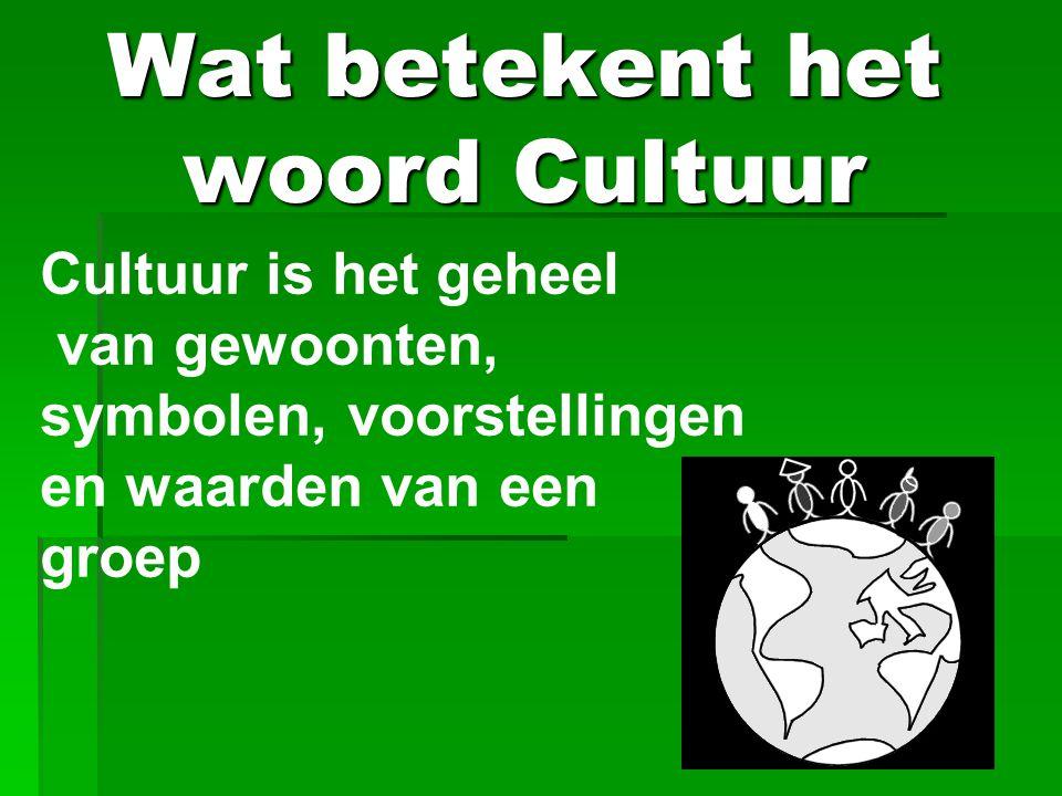 Wat betekent het woord Cultuur Cultuur is het geheel van gewoonten, symbolen, voorstellingen en waarden van een groep