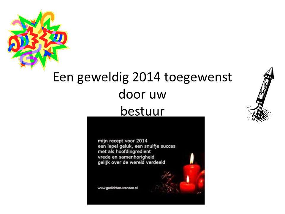 Een geweldig 2014 toegewenst door uw bestuur