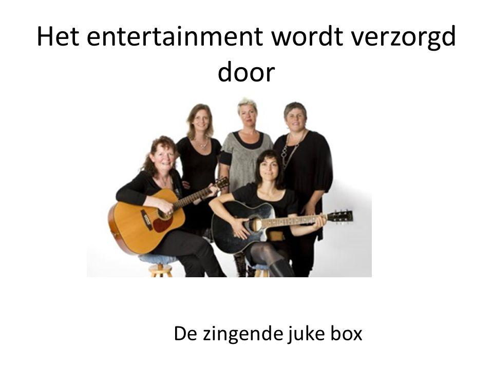 Het entertainment wordt verzorgd door De zingende juke box