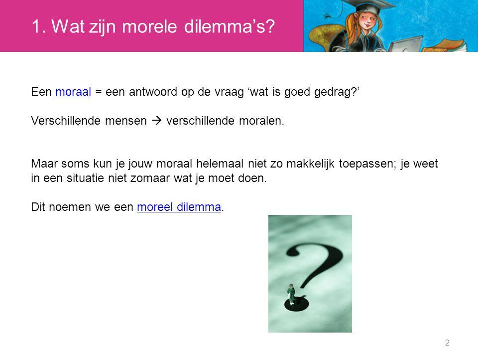 1.Wat zijn morele dilemma's.