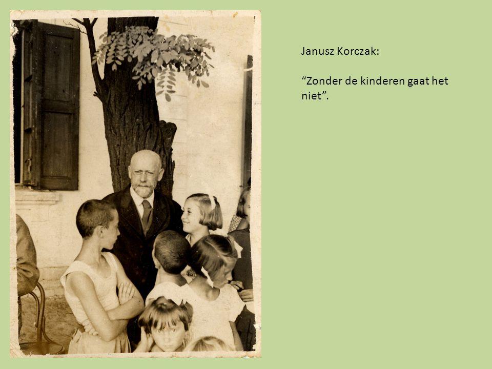"""Janusz Korczak: """"Zonder de kinderen gaat het niet""""."""
