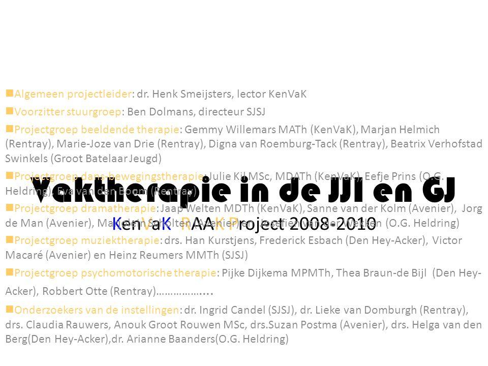Vaktherapie in de JJI en GJ KenVaK RAAK Project 2008-2010 Algemeen projectleider: dr. Henk Smeijsters, lector KenVaK Voorzitter stuurgroep: Ben Dolman