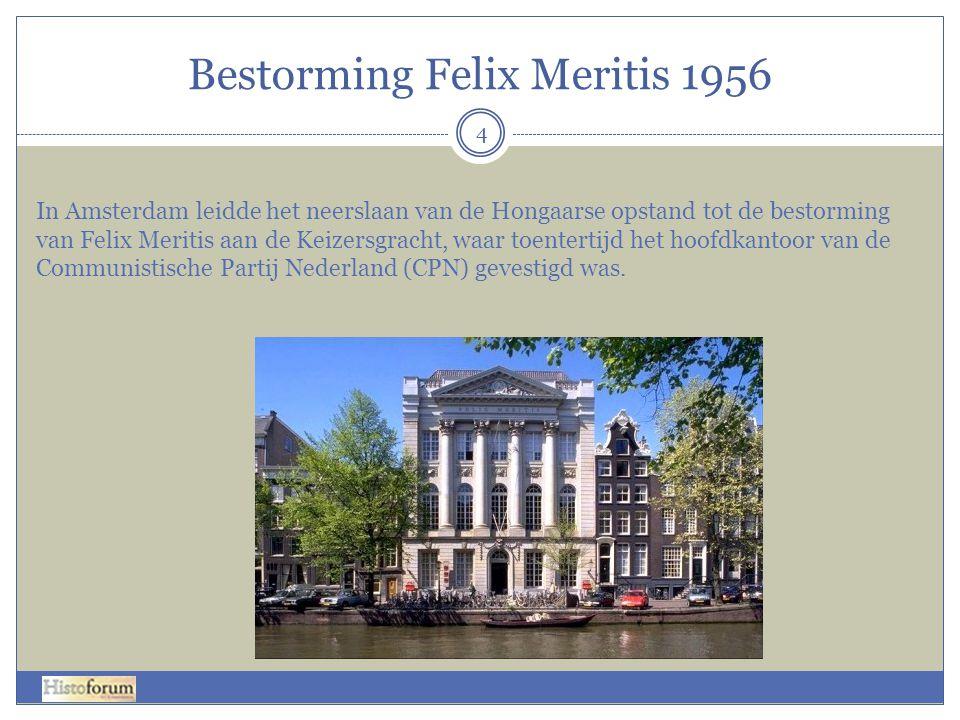 Bestorming Felix Meritis 1956 4 In Amsterdam leidde het neerslaan van de Hongaarse opstand tot de bestorming van Felix Meritis aan de Keizersgracht, w