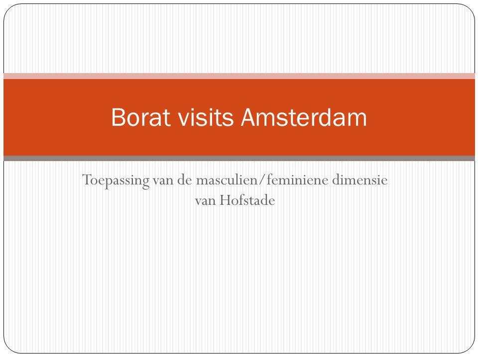 Toepassing van de masculien/feminiene dimensie van Hofstade Borat visits Amsterdam
