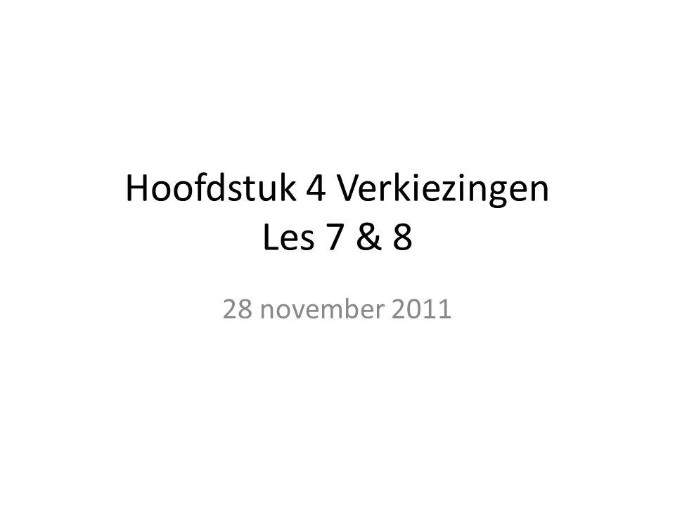 Hoofdstuk 4 Verkiezingen Les 7 & 8 28 november 2011