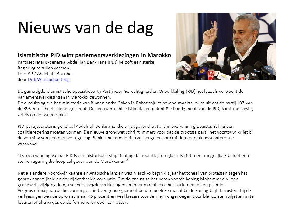 Nieuws van de dag Islamitische PJD wint parlementsverkiezingen in Marokko Partijsecretaris-generaal Abdelilah Benkirane (PDJ) belooft een sterke Regering te zullen vormen.