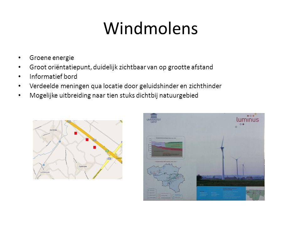 Windmolens Groene energie Groot oriëntatiepunt, duidelijk zichtbaar van op grootte afstand Informatief bord Verdeelde meningen qua locatie door geluidshinder en zichthinder Mogelijke uitbreiding naar tien stuks dichtbij natuurgebied