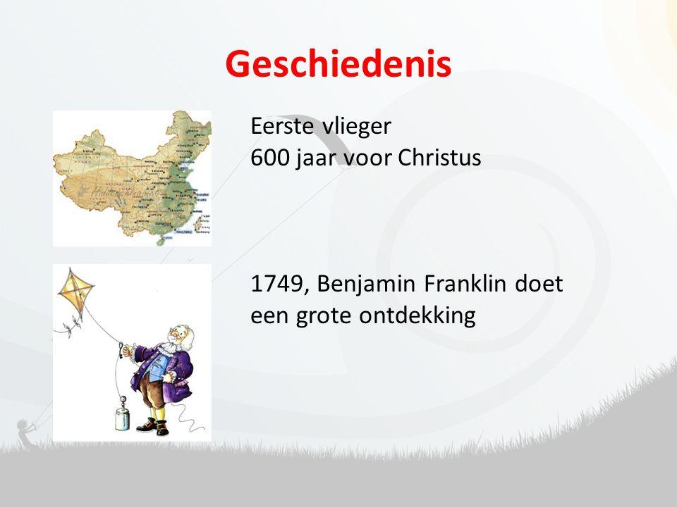 Geschiedenis Eerste vlieger 600 jaar voor Christus 1749, Benjamin Franklin doet een grote ontdekking