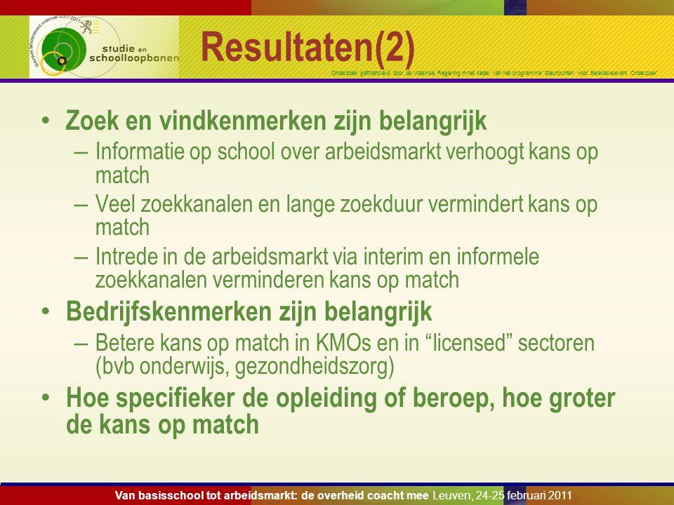 Onderzoek gefinancierd door de Vlaamse Regering in het kader van het programma 'Steunpunten voor Beleidsrelevant Onderzoek' Resultaten(2) Zoek en vind