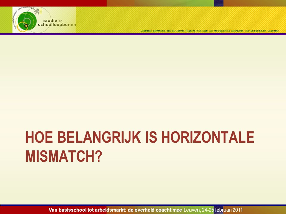Onderzoek gefinancierd door de Vlaamse Regering in het kader van het programma 'Steunpunten voor Beleidsrelevant Onderzoek' HOE BELANGRIJK IS HORIZONT