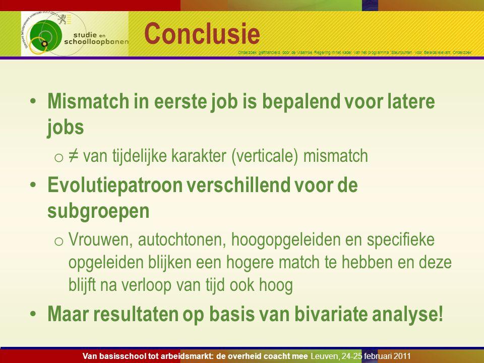 Onderzoek gefinancierd door de Vlaamse Regering in het kader van het programma 'Steunpunten voor Beleidsrelevant Onderzoek' Conclusie Mismatch in eers