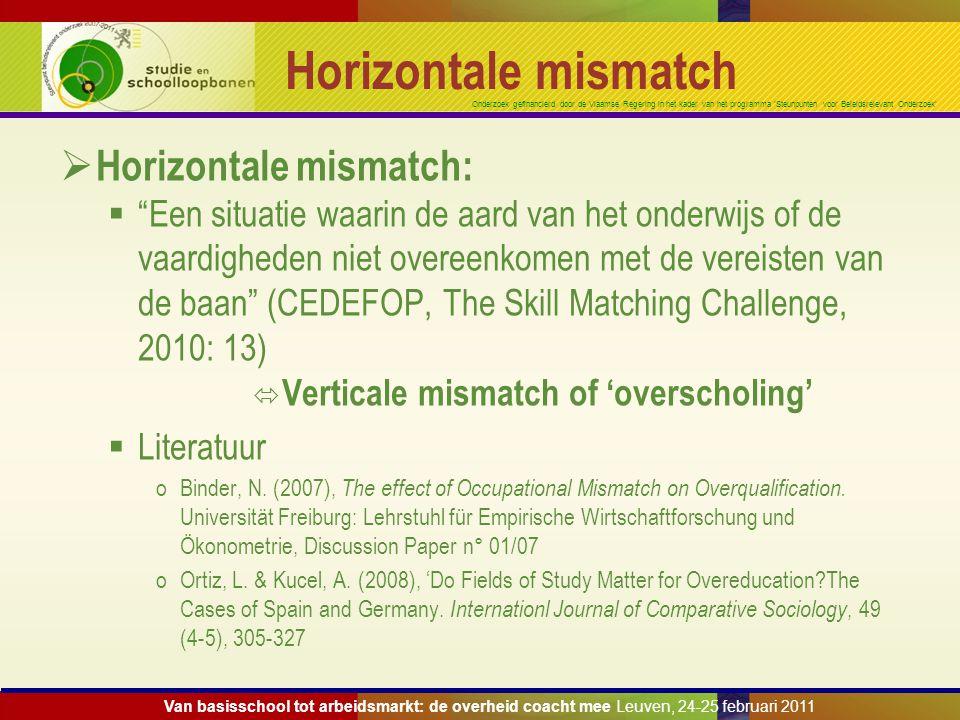 Onderzoek gefinancierd door de Vlaamse Regering in het kader van het programma 'Steunpunten voor Beleidsrelevant Onderzoek' Horizontale mismatch  Hor