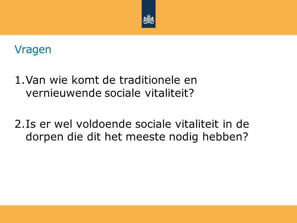 Vragen 1.Van wie komt de traditionele en vernieuwende sociale vitaliteit.