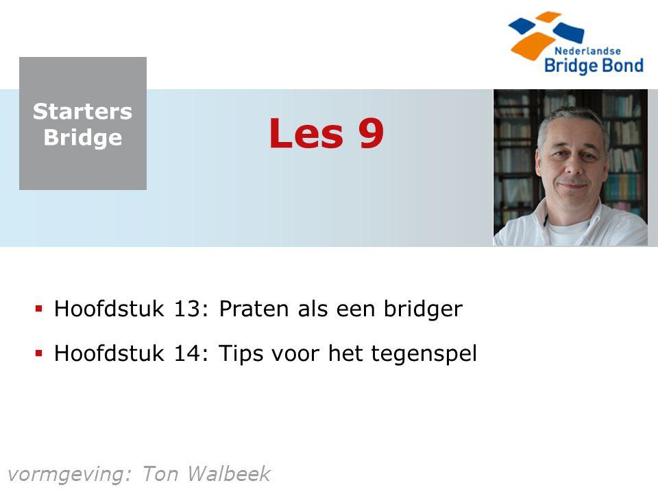 Starters Bridge Korte kleuren  A V 6 3 7 6 4  H V 3  A B 8  Dit is de meest evenwichtige verdeling: 4-3-3-3  Vaker zie je handen met onevenwichtige verdelingen:  lange en korte kleuren  Tweekaart = 'doubleton'  Eénkaart = 'singleton'  A H 9 8 7 6 7 6 4 2  H V  4 doubletonsingleton