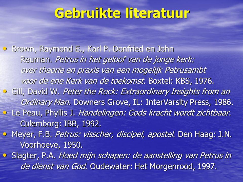 Gebruikte literatuur Brown, Raymond E., Karl P. Donfried en John Brown, Raymond E., Karl P. Donfried en John Reuman. Petrus in het geloof van de jonge