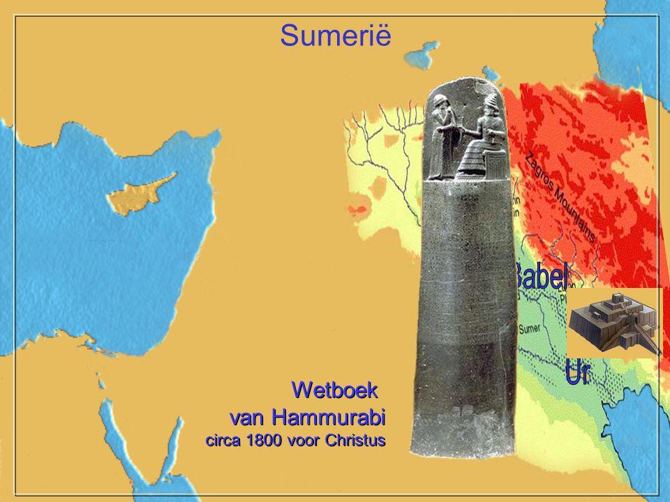 Wetboek van Hammurabi circa 1800 voor Christus Wetboek van Hammurabi circa 1800 voor Christus Sumerië