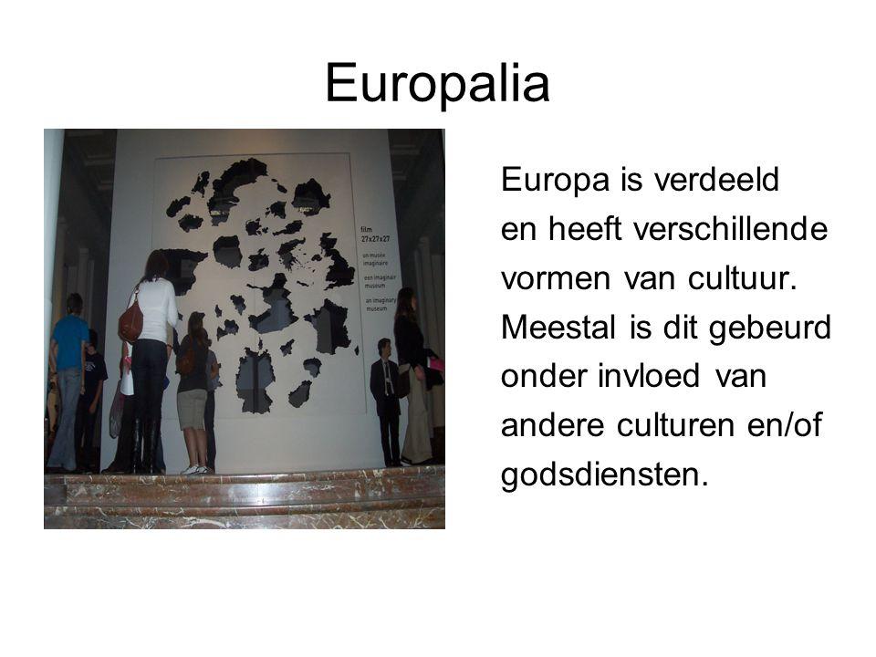 Europalia Europa is verdeeld en heeft verschillende vormen van cultuur.