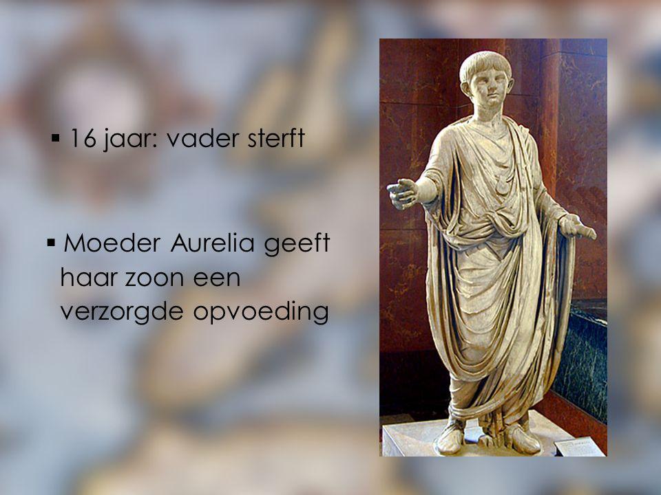 16 jaar: vader sterft  Moeder Aurelia geeft haar zoon een verzorgde opvoeding