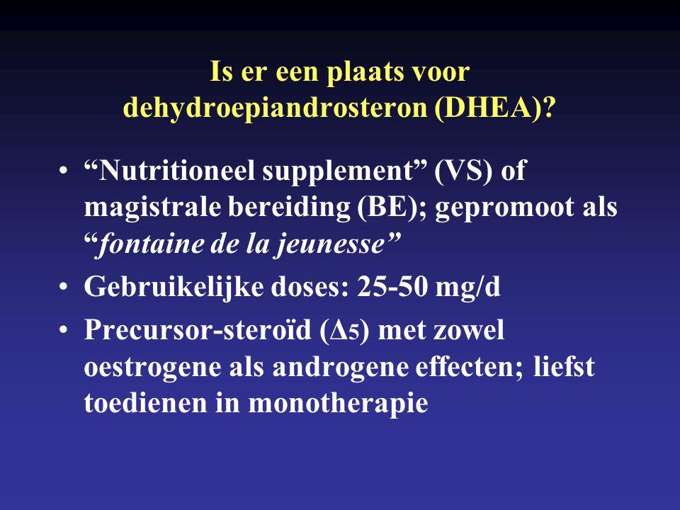 Is er een plaats voor dehydroepiandrosteron (DHEA).