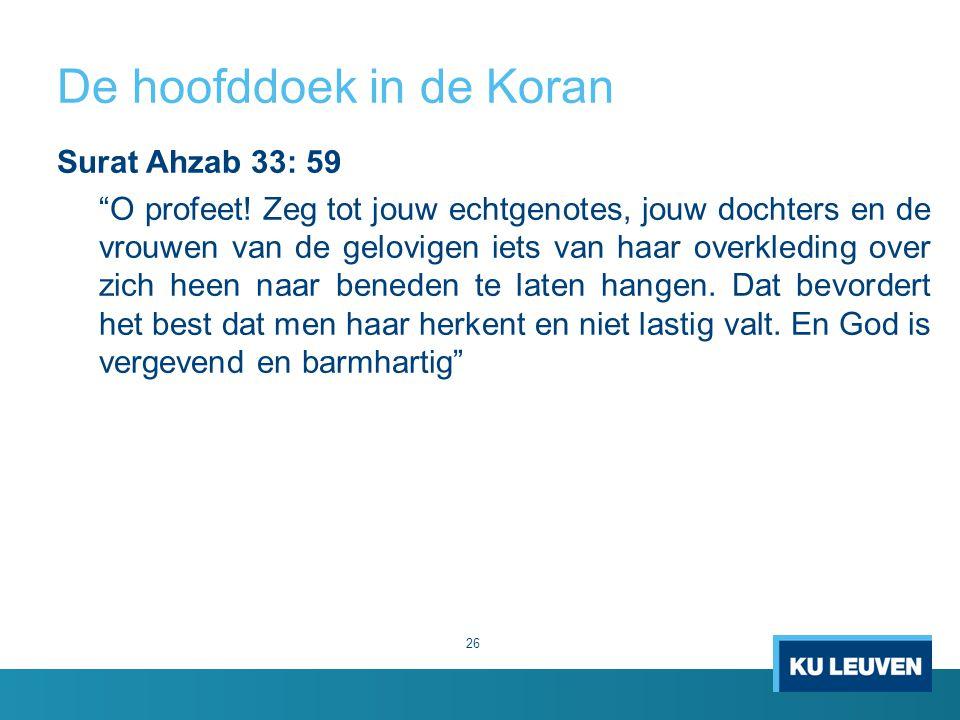 De hoofddoek in de Koran Surat Ahzab 33: 59 O profeet.