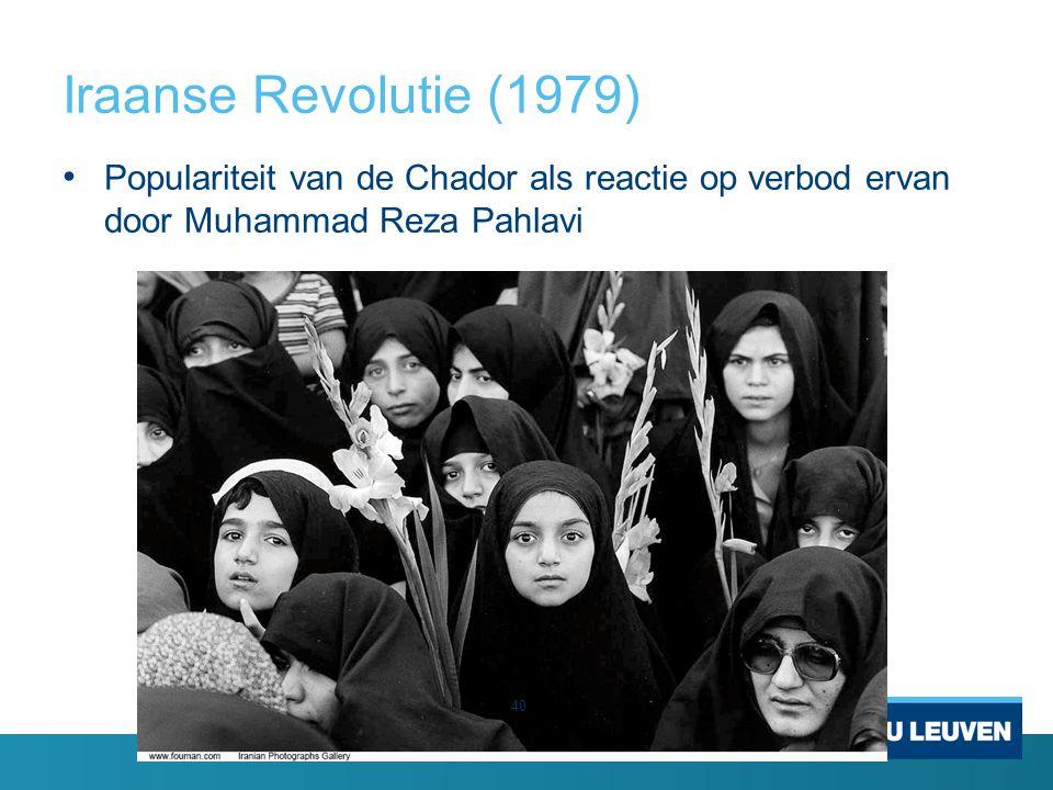 Iraanse Revolutie (1979) Populariteit van de Chador als reactie op verbod ervan door Muhammad Reza Pahlavi 40