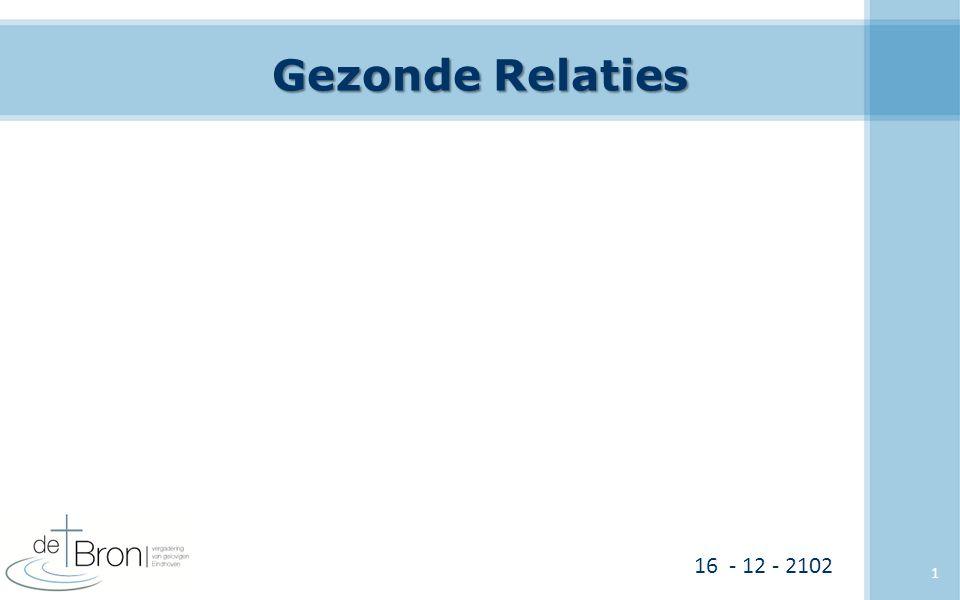 Gezonde Relaties 16 - 12 - 2102 1