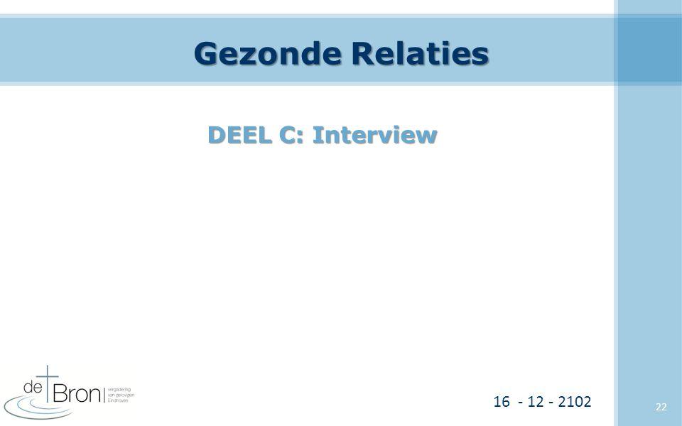 Gezonde Relaties DEEL C: Interview 16 - 12 - 2102 22