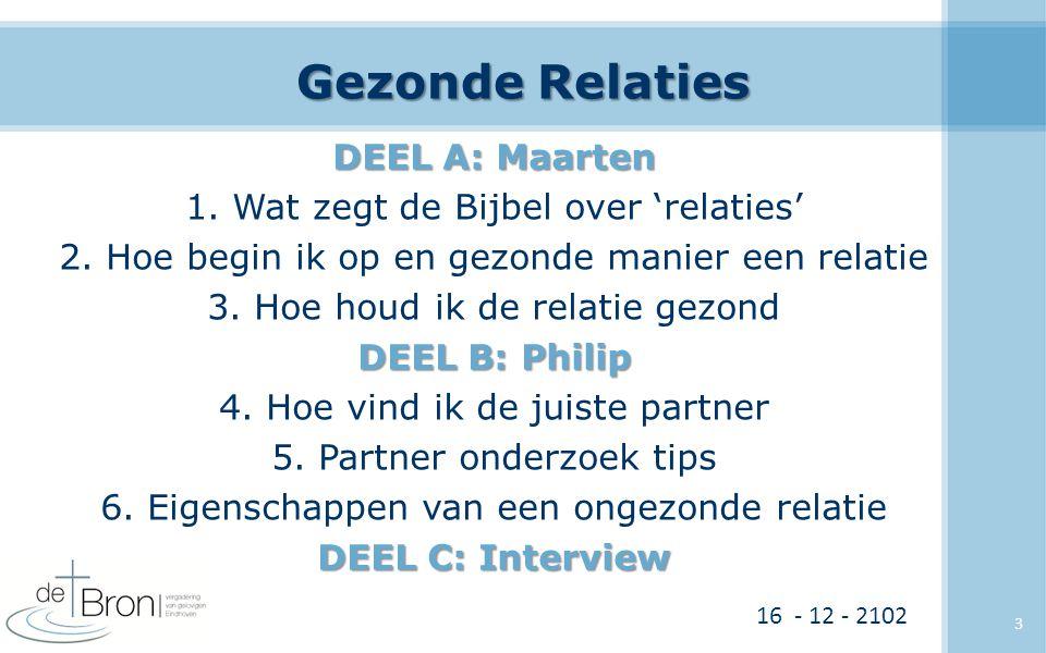 Gezonde Relaties DEEL A: Maarten 1.Wat zegt de Bijbel over 'relaties' 2.