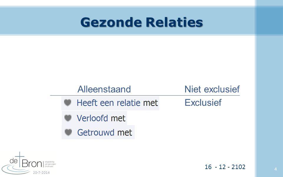 Gezonde Relaties 20-7-2014 4 AlleenstaandNiet exclusief Exclusief 16 - 12 - 2102