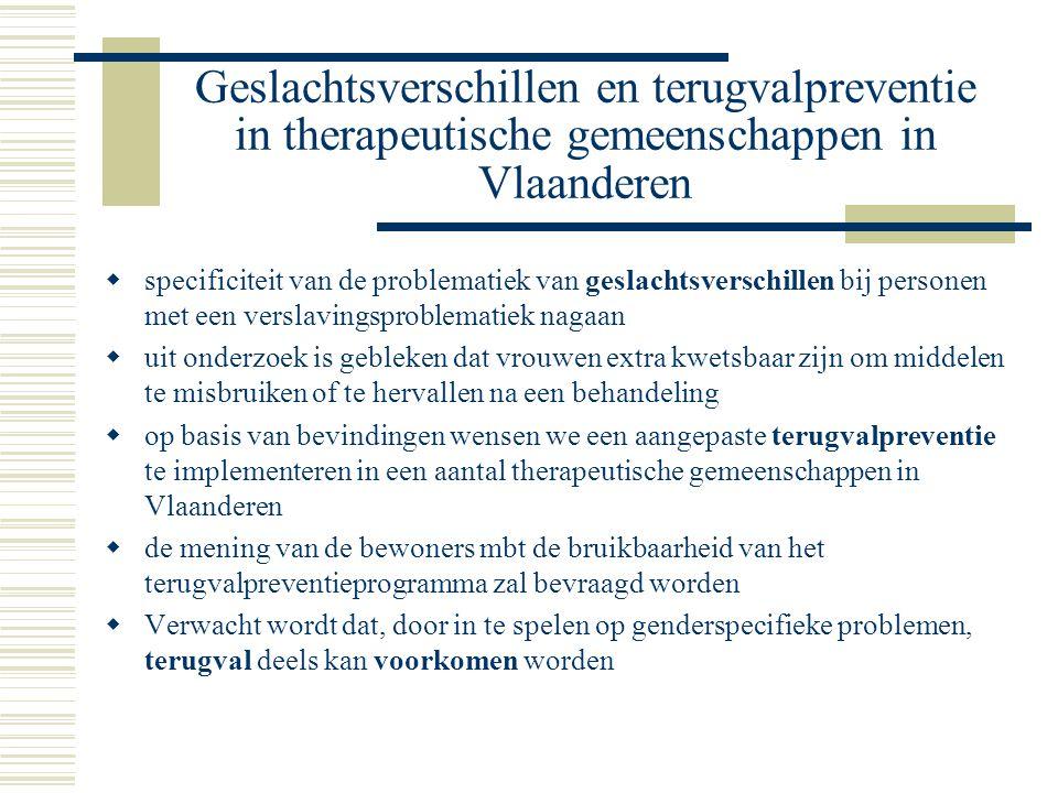 Geslachtsverschillen en terugvalpreventie in therapeutische gemeenschappen in Vlaanderen  specificiteit van de problematiek van geslachtsverschillen
