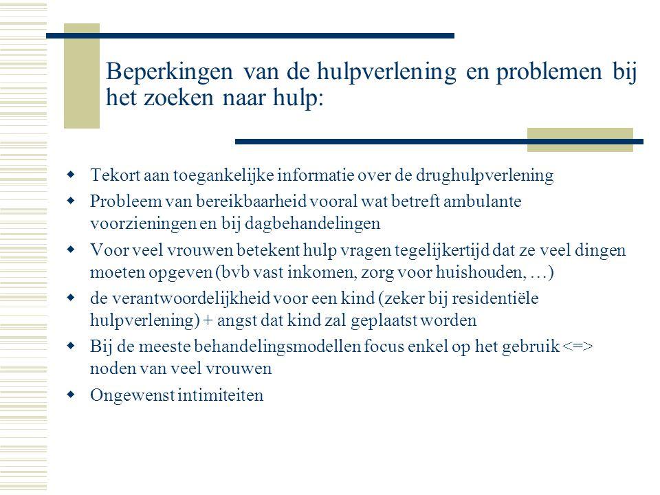 Beperkingen van de hulpverlening en problemen bij het zoeken naar hulp:  Tekort aan toegankelijke informatie over de drughulpverlening  Probleem van