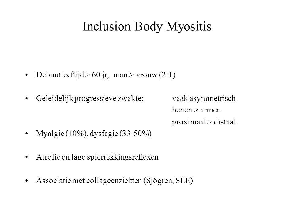 Inclusion Body Myositis Lab:spierenzymen normaal tot matig verhoogd (CK < 10x) geen ontstekingsparameters (normaal BSE, geen anemie) EMG: aspecifiek myopathisch patroon soms met neurogene veranderingen (specifieker voor IBM) => laaggevolteerde spieractiepotentialen, fibrillatiepotentialen, positieve golven, polyfasie Biopsie: onstekingsinfiltraten tussen spiervezels, niet rond vaten filamenteuze inclusies en rimmed vacuoles in sarcoplasma