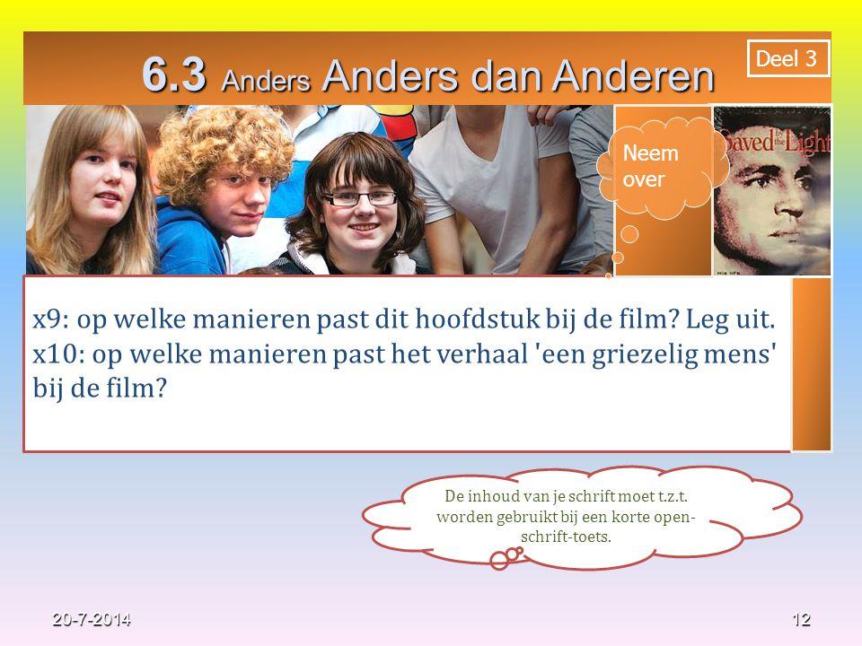 6.3 Anders Anders dan Anderen 12 x9: op welke manieren past dit hoofdstuk bij de film.