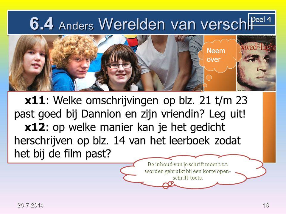 6.4 Anders Werelden van verschil 16 20-7-2014 De inhoud van je schrift moet t.z.t.