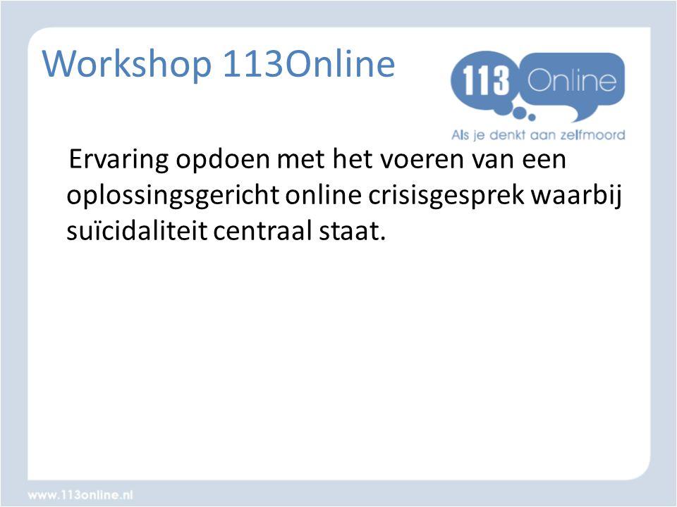 Workshop 113Online Ervaring opdoen met het voeren van een oplossingsgericht online crisisgesprek waarbij suïcidaliteit centraal staat.