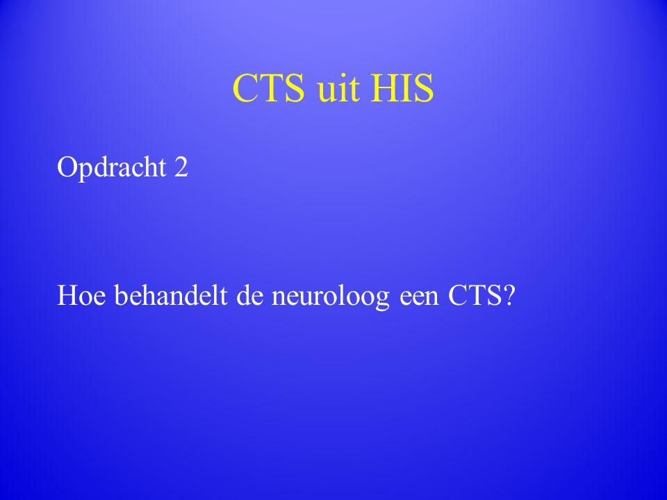 CTS uit HIS Opdracht 2 Hoe behandelt de neuroloog een CTS?