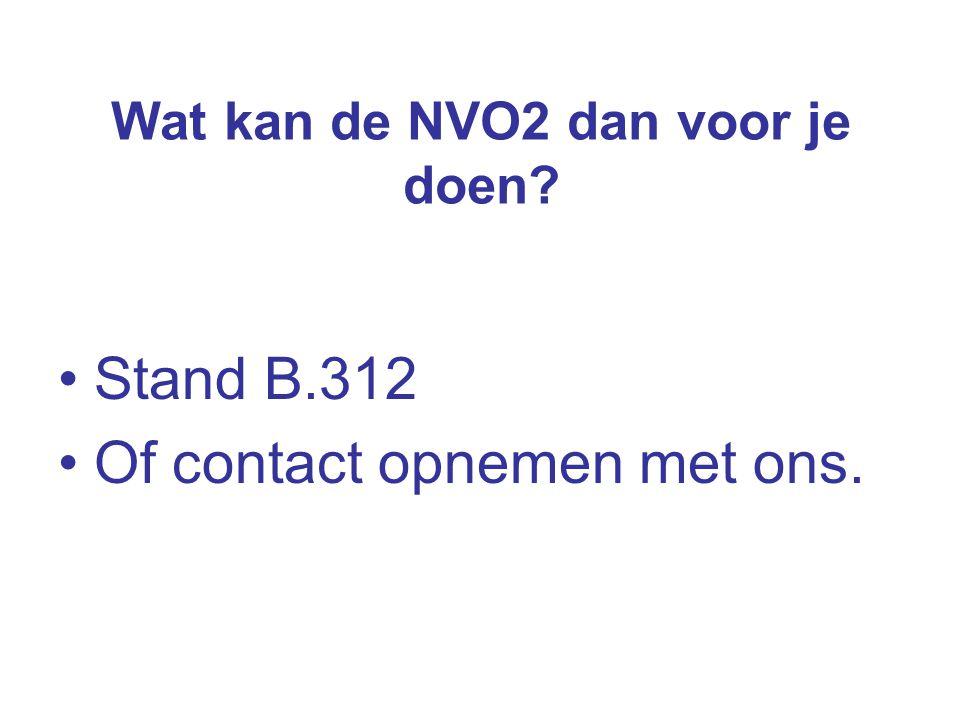 Wat kan de NVO2 dan voor je doen? Stand B.312 Of contact opnemen met ons.