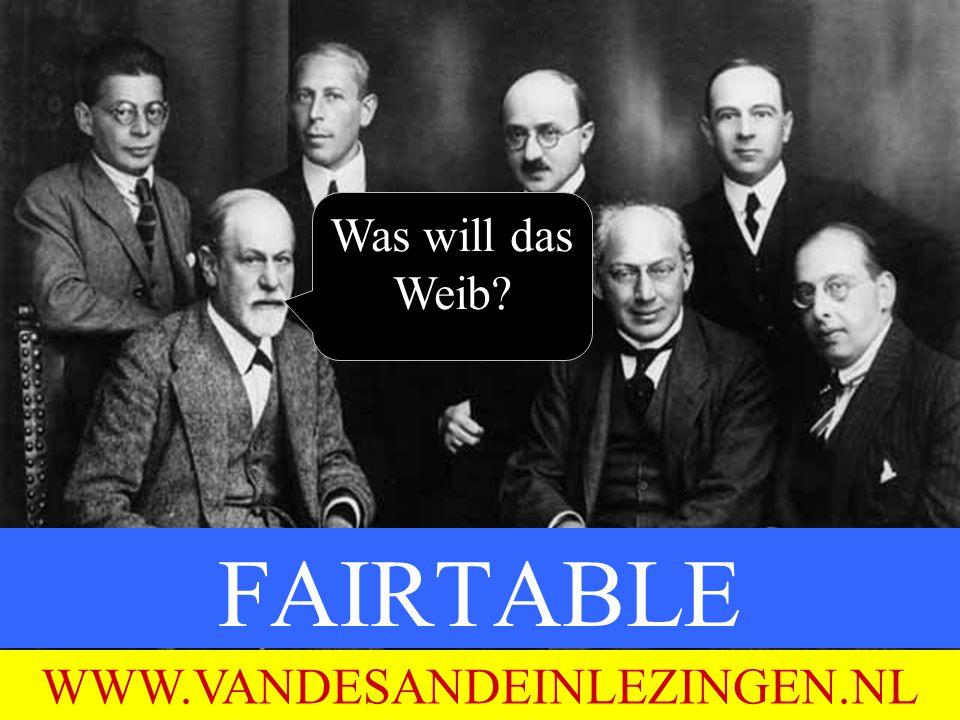FAIRTABLE 9 JANUARI 2012 WWW.VANDESANDEINLEZINGEN.NL Was will das Weib?