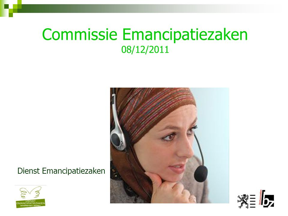 Commissie Emancipatiezaken 08/12/2011 Dienst Emancipatiezaken