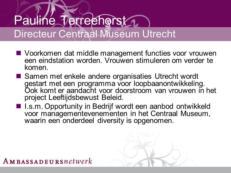 Pauline Terreehorst Directeur Centraal Museum Utrecht Voorkomen dat middle management functies voor vrouwen een eindstation worden.
