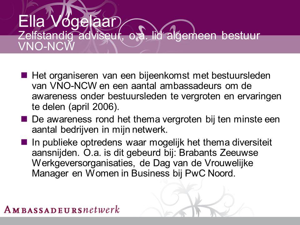 Ella Vogelaar Zelfstandig adviseur, o.a.
