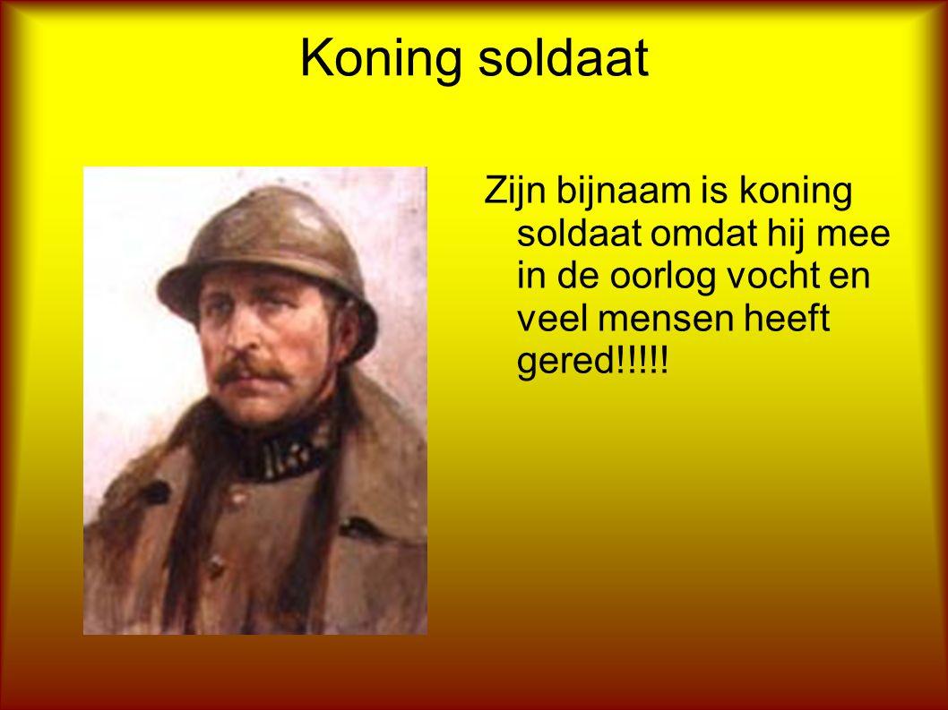 Koning soldaat Zijn bijnaam is koning soldaat omdat hij mee in de oorlog vocht en veel mensen heeft gered!!!!!