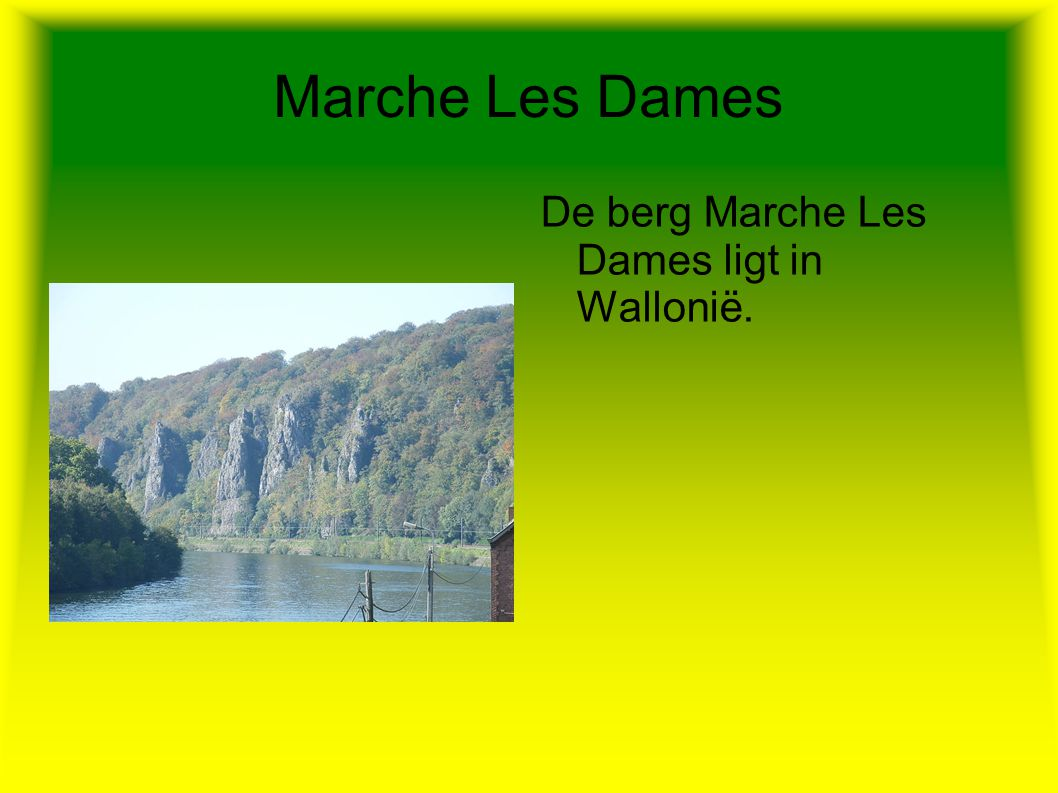 Marche Les Dames De berg Marche Les Dames ligt in Wallonië.