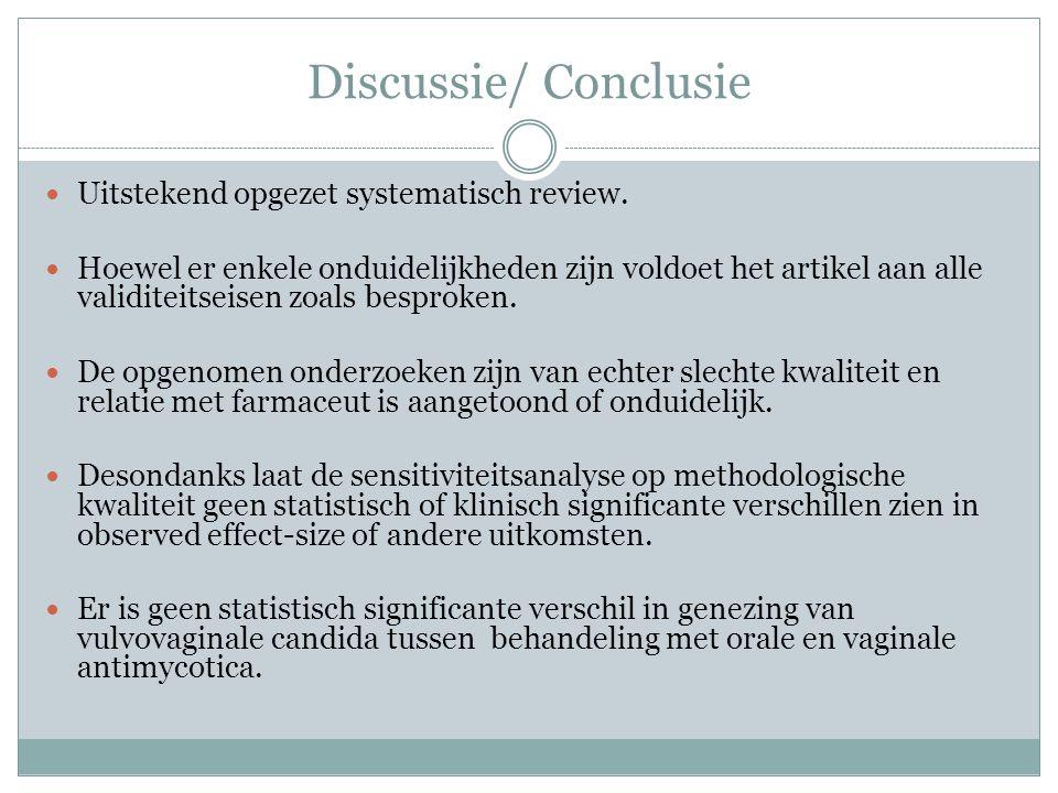 Discussie/ Conclusie Uitstekend opgezet systematisch review. Hoewel er enkele onduidelijkheden zijn voldoet het artikel aan alle validiteitseisen zoal