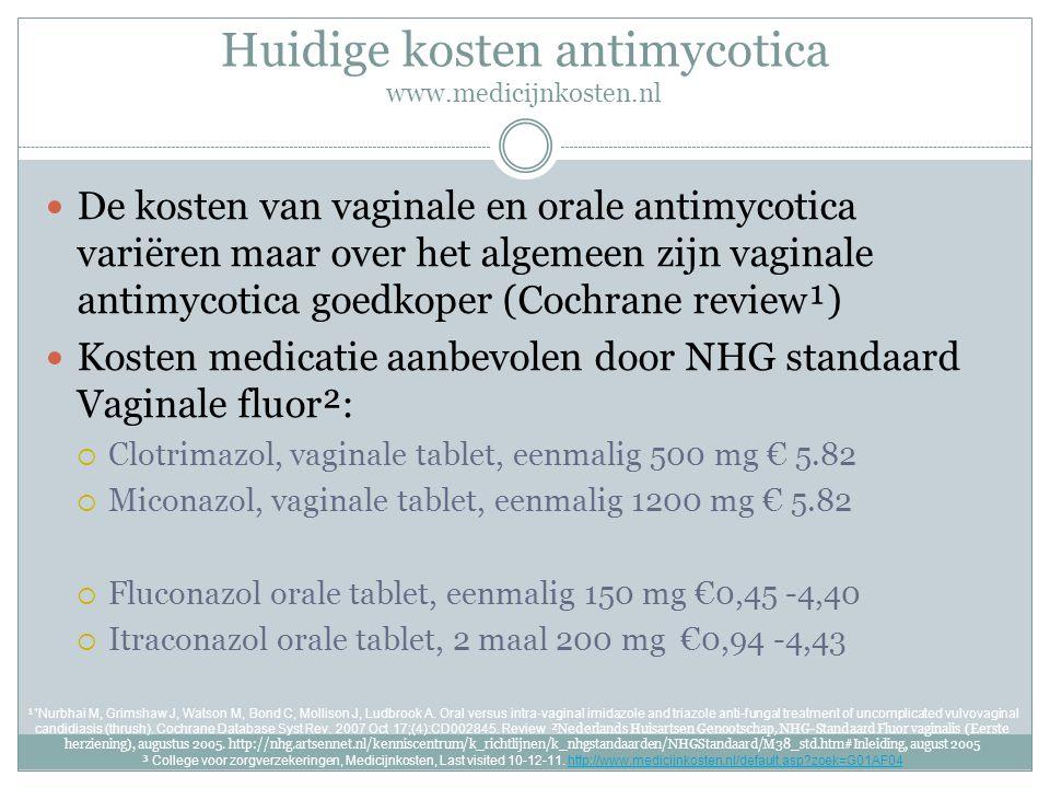 Huidige kosten antimycotica www.medicijnkosten.nl De kosten van vaginale en orale antimycotica variëren maar over het algemeen zijn vaginale antimycot