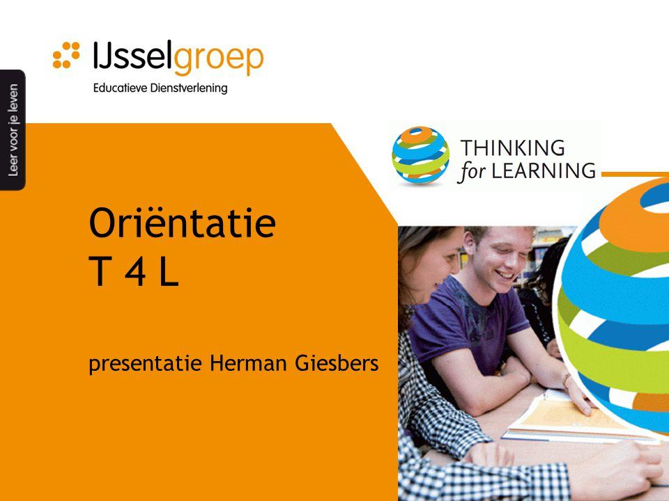 Oriëntatie T 4 L presentatie Herman Giesbers