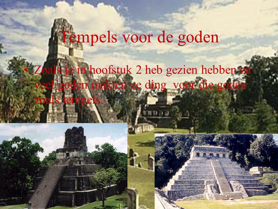 Tempels voor de goden Zoals je in hoofstuk 2 heb gezien hebben ze veel goden makten ze ding voor die goden zoals tempels.