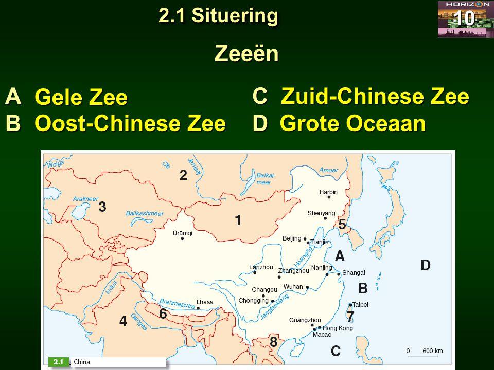 Zeeën ABCD Gele Zee Oost-Chinese Zee Zuid-Chinese Zee Grote Oceaan 10 2.1 Situering