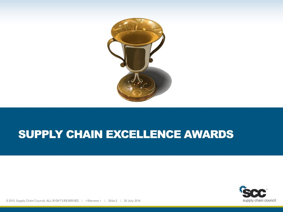 © 2010 Supply Chain Council. ALL RIGHTS RESERVED.